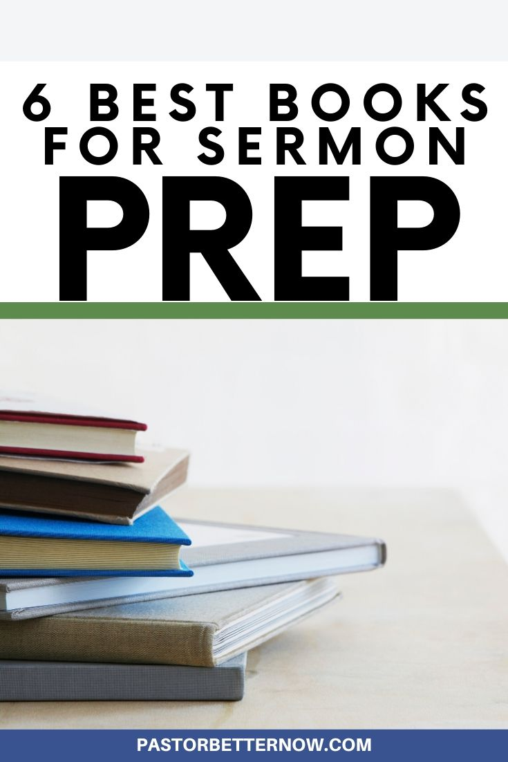 Six great books for sermon preparation